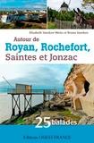 Elisabeth Vaesken-Weiss et Bruno Vaesken - Autour de Royan, Rochefort, Saintes et Jonzac - 25 balades en Charente-Maritime.