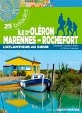 Elisabeth Vaesken-Weiss et Bruno Vaesken - Ile d'Oléron Marennes Rochefort - L'Atlantique au coeur - 25 balades.