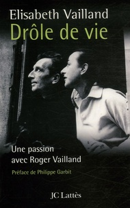 Elisabeth Vailland - Drôle de vie.