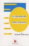 Elisabeth Vaillé-Nuyts - La grammaire structurante - Livre du maître.