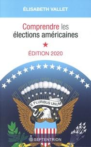 Elisabeth Vallet - Comprendre les élections américaines.
