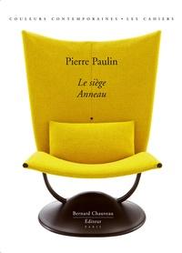 Elisabeth Vedrenne - Pierre Paulin - Le siège anneau.