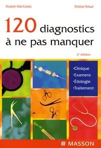 Elisabeth Vidal-Cathala et Christian Terlaud - 120 diagnostics à ne pas manquer.