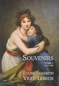 Elisabeth Vigée-Le Brun - Souvenirs - Tome 1, 1755-1789.