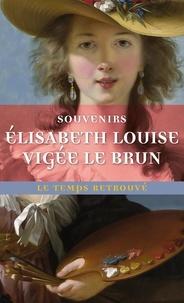 Elisabeth Vigée-Le Brun - Souvenirs.