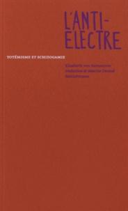 Elisabeth von Samsonow - L'anti-Electre - totémisme et schizogamie.