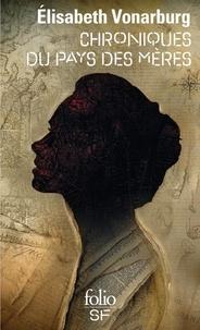 Elisabeth Vonarburg - Chroniques du Pays des Mères.