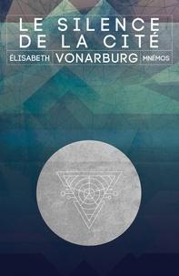 Elisabeth Vonarburg - Le Silence de la cité.