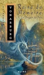 Elisabeth Vonarburg - Reine de Mémoire Tome 2 : Le dragon de feu.