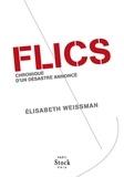 Elisabeth Weissman - FLICS - Chronique d'un désastre annoncé.