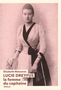 Elisabeth Weissman - Lucie Dreyfus - La femme du capitaine.
