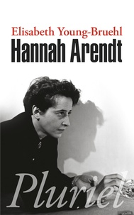 Elisabeth Young-Bruehl - Hannah Arendt.