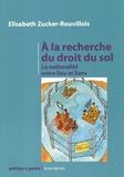 Elisabeth Zucker-Rouvillois - A la recherche du droit du sol - La nationalité entre lieu et liens.