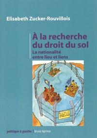 A la recherche du droit du sol - La nationalité entre lieu et liens.pdf