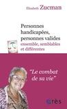 Elisabeth Zucman - Personnes handicapées, personnes valides : ensemble, semblables et différentes.