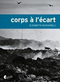 Elisabetta Bucciarelli - Corps à l'écart.