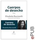 Elisabetta Bucciarelli et Carlos Manzano - Cuerpos de desecho - Narrativa.