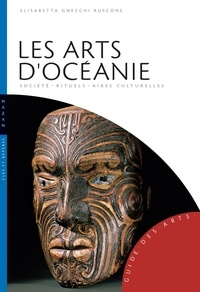 Elisabetta Gnecchi Ruscone - Les arts d'Océanie - Australie, Mélanésie, Micronésie, Polynésie.