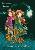 Elisabetta Gnone - Fairy Oak Tome 1 : Le secret des jumelles.