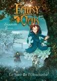 Elisabetta Gnone - Fairy Oak Tome 2 : Le Sort de l'Obscurité.