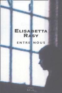 Elisabetta Rasy - Entre nous.