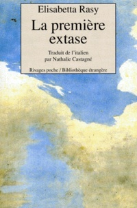Elisabetta Rasy - La première extase....