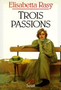 Elisabetta Rasy - Trois passions - Récits.