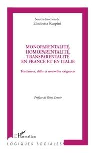 Elisabetta Ruspini - Monoparentalité, homoparentalité, transparentalité en France et en Italie - Tendances, défis et nouvelles exigences.