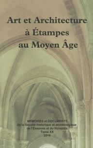 Art et architecture à Etampes au Moyen Age- Journée d'études internationale, 20 décembre 2008, Etampes - Elise Baillieul |