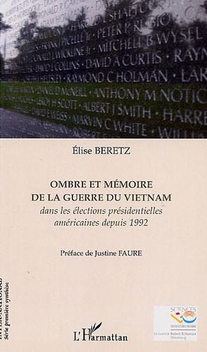 Elise Beretz - Ombre et mémoire de la guerre du Vietnam dans les élections présidentielles depuis 1992.