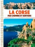 Elise Blanchard - La Corse par chemins et sentiers.