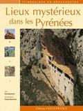 Elise Blanchard et Thomas Blanchard - Lieux mystérieux dans les Pyrénées.