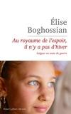 Elise Boghossian - Au royaume de l'espoir, il n'y a pas d'hiver.