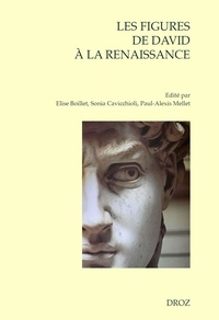 Elise Boillet et Sonia Cavicchioli - Les Figures de David à la Renaissance.