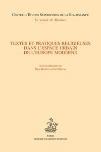 Elise Boillet et Gaël Rideau - Textes et pratiques religieuses dans l'espace urbain de l'Europe moderne.