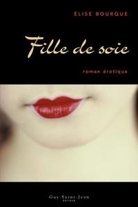Elise Bourque - Fille de soie.