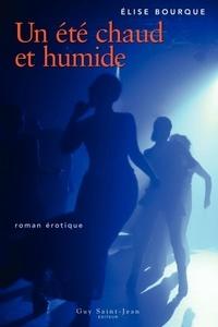 Elise Bourque - Un été chaud et humide.