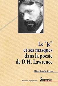 """Elise Brault-Dreux - Le """"je"""" et ses masques dans la poésie de D.H. Lawrence."""