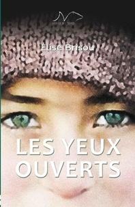 Elise Brisou - Les yeux ouverts.