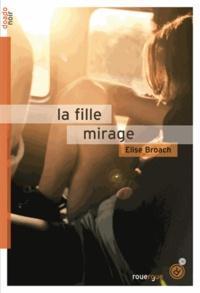 Elise Broach - La fille mirage.