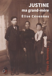 Elise Cévennes - Justine ma grand-mère.