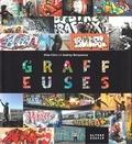 Elise Clerc et Audrey Derquenne - Graffeuses - Des années 90 à aujourd'hui, 40 filles du graffiti.