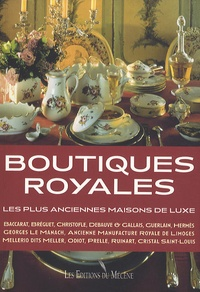 Elise de Moncan - Boutiques royales - Les plus anciennes maisons de luxe.