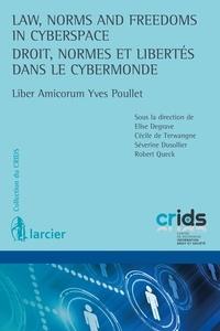 Elise Degrave et Cécile de Terwangne - Droit, normes et libertés dans le cybermonde - Liber Amicorum Yves Poullet.