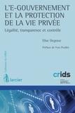 Elise Degrave - L'e-gouvernement et la protection de la vie privée - Légalité, transparence et contrôle.