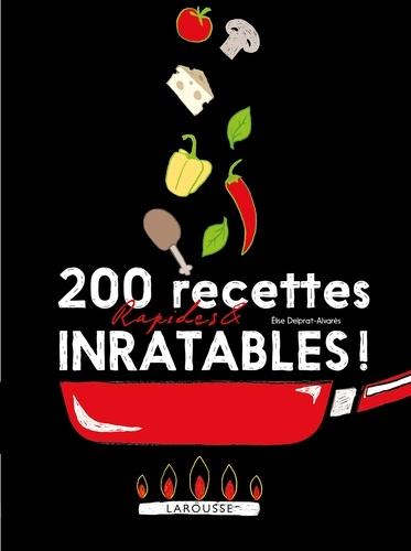 200 recettes rapides et inratables !