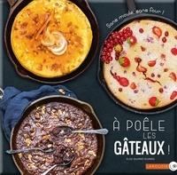 Elise Delprat-Alvarès - A poêle les gâteaux !.