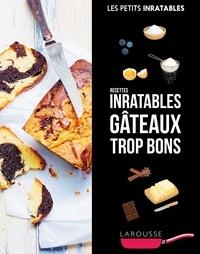 Elise Delprat-Alvarès et Clémence Roquefort - Recettes inratables gâteaux trop bons.