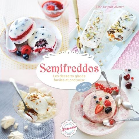 Semifreddos. Les desserts glacés faciles et onctueux