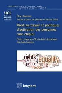 Galabria.be Droit au travail et politiques d'activation des personnes sans emploi - Etude critique du rôle du droit international des droits humains Image